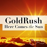 GoldRush - Here Comes the Sun IN PERSON